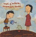 """Afficher """"Moi j'adore, maman aussi"""""""