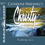 Brotherly Love: Christy Series, Book 12 (       UNABRIDGED) by Catherine Marshall, C. Archer (adaptation)