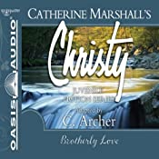 Brotherly Love: Christy Series, Book 12 | Catherine Marshall, C. Archer (adaptation)