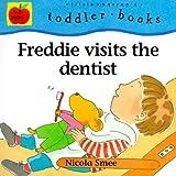 Freddie Visits the Dentist (Little Barron's Toddler Books)