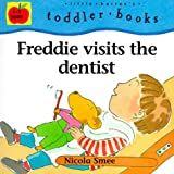 Freddie Visits the Dentist (Little Barrons Toddler Books)