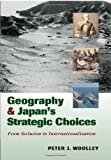 img - for Geography and Japan's Strategic Choices: From Seclusion to Internationalization book / textbook / text book