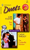 The Cinderella Solution / Say Yes (Harlequin Duets, No 23) (0373440898) by Lori Foster