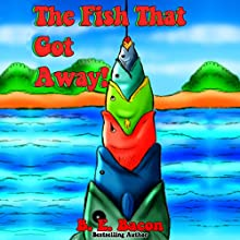 The Fish That Got Away Audiobook by B. E. Bacon Narrated by Jennifer Petras