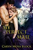My Perfect Mate (Siberian Volkov Pack Romances Book 10)