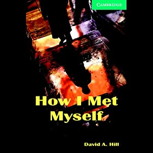 How I Met Myself | [David A. Hill]