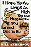 """""""I Hope You're Living As High on the Hog As the Pig You Turned Out to Be"""""""