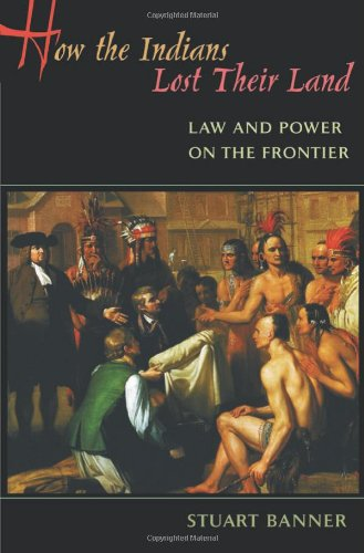How the Indians Lost Their Land: Law and Power on the...