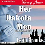 Her Dakota Men: Dakota Heat, Book 1 | Leah Brooke