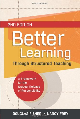 Better Learning Through Structured Teaching: A Framework for the Gradual Release of Responsibility, 2nd Edition (Douglas Fisher And Nancy Frey compare prices)