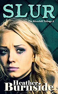Slur: The Riverhill Trilogy: Book 1 by Heather Burnside ebook deal