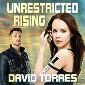 Unrestricted Rising: Restricted Saga Volume 2 | David R. Torres