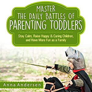 Master the Daily Battles of Parenting Toddlers Audiobook