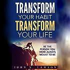 Success and Luck: Transform Your Habit, Transform Your Life Hörbuch von John S. Lawson Gesprochen von: Harry Roger Williams III