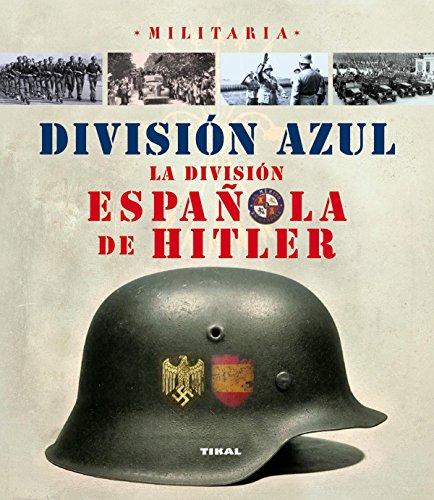 División azul, la división española de Hitler (Militaria)