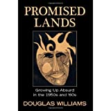 Promised Lands: Growing Up Absurd in the 1950s and '60sby Douglas Williams