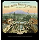 Alaska-Yukon-Pacific Exposition, Washington's First World's Fair: A Timeline History