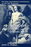 The Book of Isaiah: Chapters 40-66 (New International Commentary on the Old Testament)