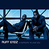 Ruff Endz Someone to Love You