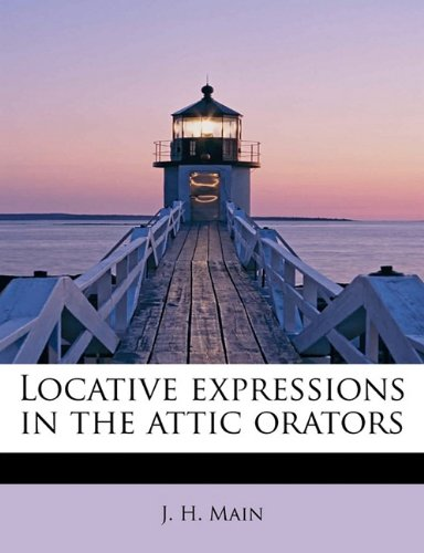 Locative expressions in the attic orators
