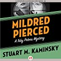 Mildred Pierced: The Toby Peters Mysteries, Book 23 Audiobook by Stuart M. Kaminsky Narrated by Jim Meskimen