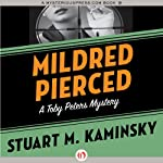 Mildred Pierced: The Toby Peters Mysteries, Book 23 (       UNABRIDGED) by Stuart M. Kaminsky Narrated by Jim Meskimen