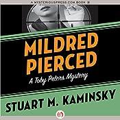 Mildred Pierced: The Toby Peters Mysteries, Book 23 | Stuart M. Kaminsky