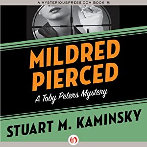 Mildred Pierced: The Toby Peters Mysteries, Book 23 | [Stuart M. Kaminsky]