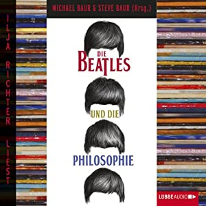 Die Beatles und die Philosophie Hörbuch