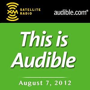This Is Audible, August 7, 2012 Radio/TV Program