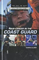 Your Career in the Coast Guard (Call of Duty: Careers in the Armed Forces)