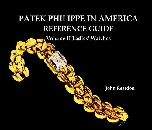 patek-philippe-in-america-reference-guide-volume-2-ladies-watches-by-john-reardon-2012-01-01