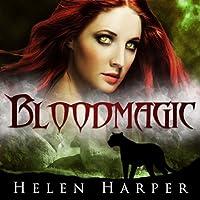 Bloodmagic: Blood Destiny, Book 2 (       UNABRIDGED) by Helen Harper Narrated by Saskia Maarleveld