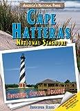 Cape Hatteras National Seashore: Adventure, Explore, Discover (America's National Parks)