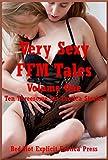 Very Sexy FFM Tales Volume One: Ten Threesome Sex Erotica Stories