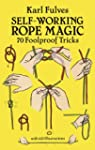 Self-Working Rope Magic: 70 Foolproof...