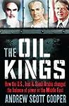 Oil Kings: How the U.S., Iran, and Sa...