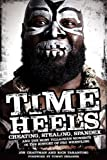 img - for Time Heels: Cheating, Stealing, Spandex and the Most Villainous Moments in the History of Pro Wrestling book / textbook / text book