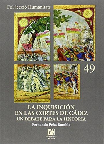 Inquisición en las Cortes de Cádiz,La. Un debate para la historia (Humanitats)