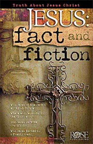 Jesus: Fact & Fiction, Rose Publishing