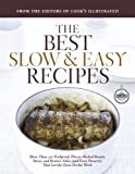 The Best Slow & Easy Recipes: A Best Recipe Classic