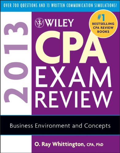 Wiley CPA Exam Review 2013, Business Environment and Concepts (Wiley CPA Examination Review: Business Environment & Concepts)
