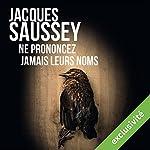 Ne prononcez jamais leurs noms (Daniel Magne & Lisa Heslin 6) | Jacques Saussey