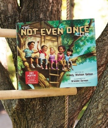 The Not Even Once Club: Wendy Watson Nelson: 9781609073374: Amazon.com: Books