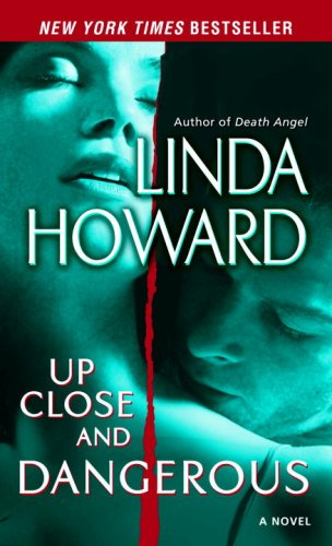 Up Close and Dangerous: A Novel, Linda Howard