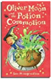 Oliver Moon & the Potion Commotion (Book 1)