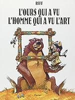 L'Ours qui a vu l'homme qui a vu l'art