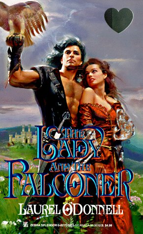 The Lady and the Falconer (Zebra Splendor Historical Romances), Laurel O'Donnell