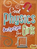 Cool Physics Activities for Girls (Girls Science Club)