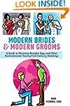 Modern Brides & Modern Grooms: A Guid...